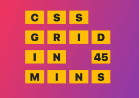 Maitriser les CSS grid en 45 minutes